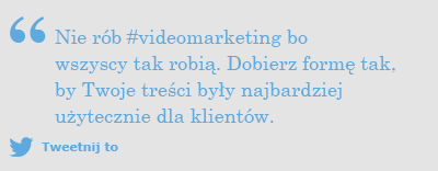 Nie rób video marketingu bo tak robią inni.